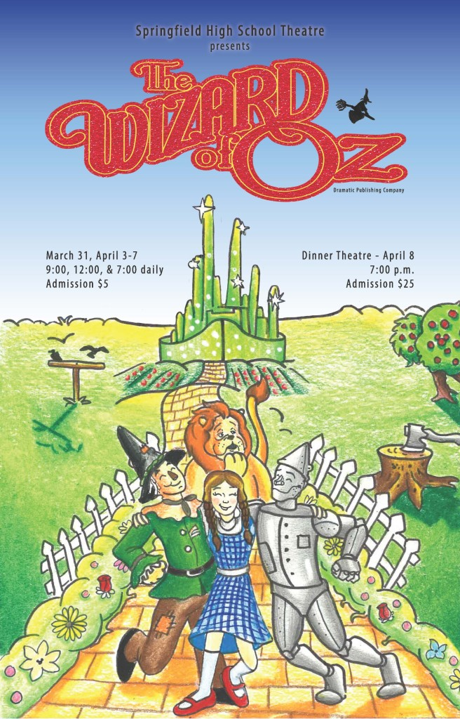 "The official poster of this year's student Production of ""The Wizard of Oz"" by the Springfield High School Theatre Program, under the production of Drama Teacher Joe Simmons."